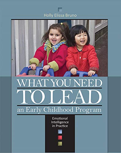 What You Need to Lead: An Early Childhood Program- Emotional Intelligence in Practice from Brand: NAEYC
