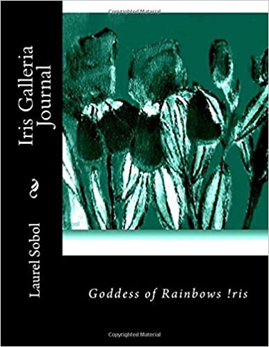 Book Iris Galleria Journal (Iris Rainbow Goddess Flowers ~Journal Pretty Enough To Frame Covers) by Laurel Marie Sobol (2016-02-08)