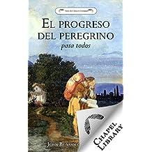 El progreso del peregrino para todos (Spanish Edition)