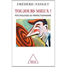 By FREDERIC FANGET TOUJOURS MIEUX : PSYCHOLOGIE DU PERFECTIONNISME [Paperback]