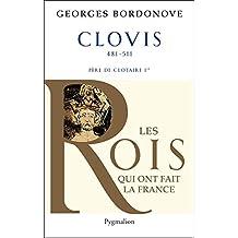 Clovis (Les rois qui ont fait la France) (French Edition)