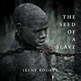 The Seed of a Slave, Irene Booker, 1479763497