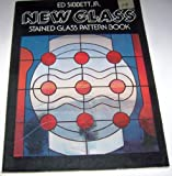 New Glass Stained Glass Pattern Book, Ed Sibbett, 0486240290