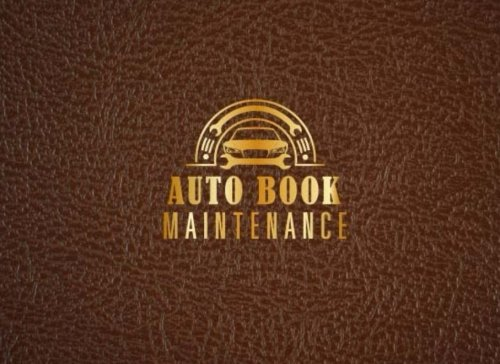 Auto Book Maintenance: Vehicle Maintenance Record Book, Automotive Maintenance Log, Date, Mileage, Repair Car Log Book With 110 (8.25