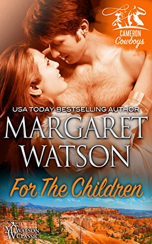 For the Children (Cameron Cowboys Book 2) by [Watson, Margaret]