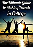 The Ultimate Guide to Making Friends in College