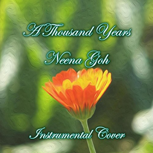 A Thousand Years (Instrumental Cover) By Neena Goh On