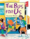 The Bus for Us, Suzanne Bloom, 1620914417
