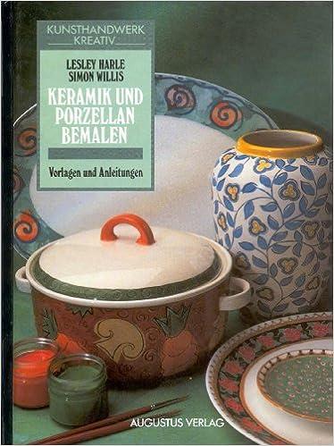 Keramik Und Porzellan Bemalen Vorlagen Und Anleitungen Amazon De