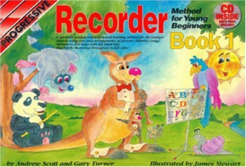 Progressive Recorder Method for Young Beginners: Book 1 (Colour) (Progressive Young Beginners) [Paperback] [1984] (Author) Gary Turner and Andrew Scott