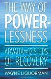 The Way of Powerlessness, Wayne Liquorman, 0929448251