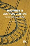 Innovation in Agri-Food Clusters, Peter W. B. Phillips and C. D. Ryan, 1780640412