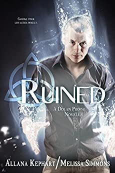 Ruined (The Dolan Prophecies Series Book 2) by [Kephart, Allana, Simmons, Melissa]