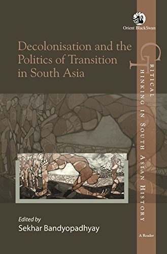 Read Online Decolonisation and the Politics of Transition in South Asia PDF