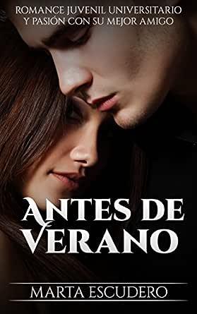 Antes de Verano: Romance Juvenil Universitario y Pasión con su ...