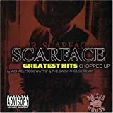 Scarface - Greatest Hits Chopped Up