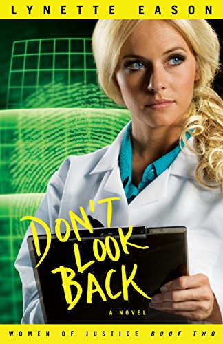 Don't Look Back (Women of Justice Book #2): A Novel by [Eason, Lynette]