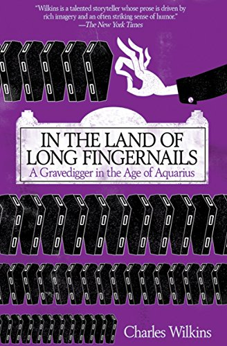 In the Land of Long Fingernails: A Gravedigger in the Age of -