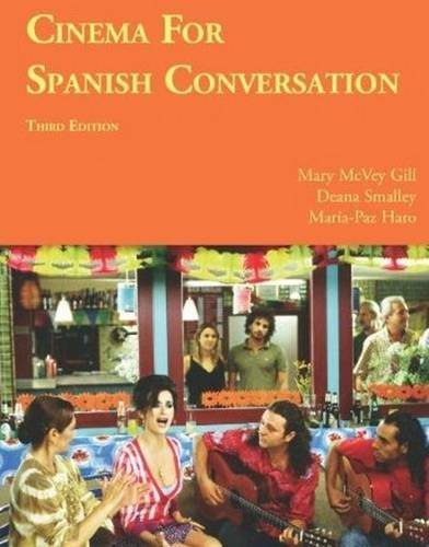 Cinema for Spanish Conversation, Third Edition (Foreign Language Cinema) (Spanish Edition) by Brand: Focus Publishing/R. Pullins Co.