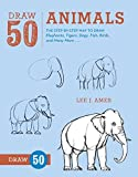 img - for Draw 50 Animals: The Step-by-Step Way to Draw Elephants, Tigers, Dogs, Fish, Birds, and Many More... book / textbook / text book