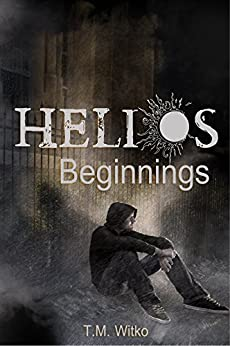 Helios Beginnings (The Helios Chronicles Book 0) by [Witko, Tawa M.]
