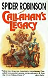 Callahan's Legacy by Spider Robinson (1997-09-15)