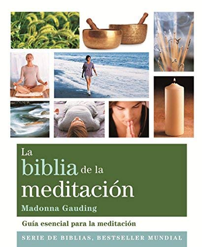 La biblia de la meditacion / The Bible Of Meditation: Guía ...