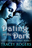 Dating in the Dark (Sweet Delights Series Book 1)