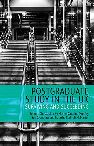 Postgraduate Study in the UK: Surviving and Succeeding (Management, Policy + Education)
