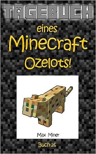 Tagebuch eines Minecraft Ozelots!: Volume 26 (Tagebuch eines Minecraft Max)