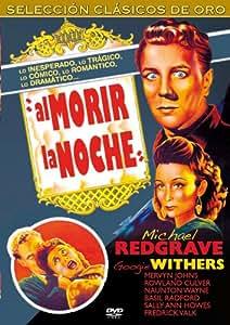 Al Morir La Noche [DVD]