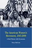 img - for The American Women's Movement, 1945-2000: A Brief History with Documents (The Bedford Series in History and Culture) by Nancy MacLean (2008-08-30) book / textbook / text book