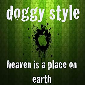 Heaven Is A Place On Earth Doggy Style Mp3 Downloads