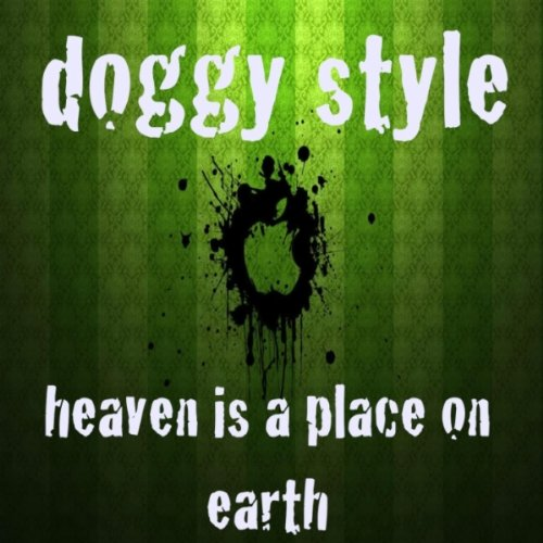Heaven Is A Place On Earth By Doggy Style On Amazon Music