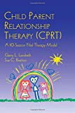 Child Parent Relationship Therapy (CPRT), Sue C. Bratton and Garry L. Landreth, 0415951100