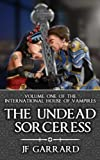 The Undead Sorceress (International House of Vampires Book 1)