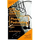 Phone Podcasting Phase 1: A step by step Lean-Startup approach that will having you recording your first Podcast in less that 30 minutes (Phone Pocasting)