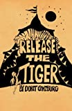 Release the Tiger, Dorit Ginzburg, 9655500101