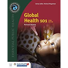 Global Health 101, Third Edition Includes Navigate 2 Advantage Access