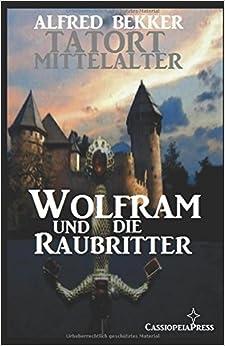 Wolfram und die Raubritter (Tatort Mittelalter)
