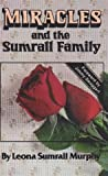 Miracles and the Sumrall Family, Leona S. Murphy, 0892743255