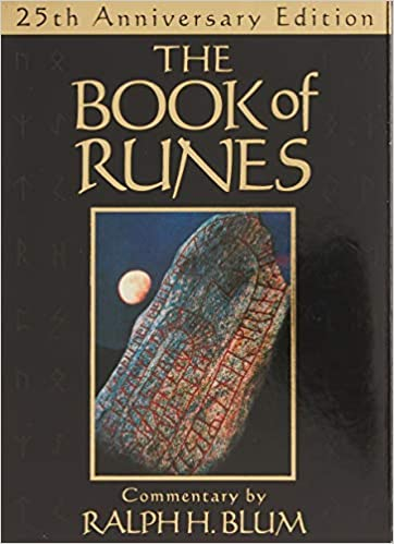 The Book Of Runes 25th Anniversary Edition The Bestselling Book Of Divination Complete With Set Of Runes Stones Blum Ralph H 9780312536763 Books