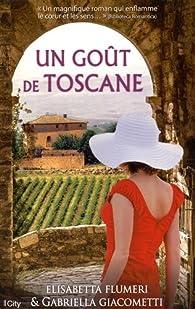 Un goût de Toscane par Gabriela Giacometti