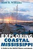 Exploring Coastal Mississippi, Scott B. Williams, 1578064244