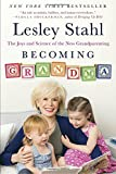 img - for Becoming Grandma: The Joys and Science of the New Grandparenting book / textbook / text book