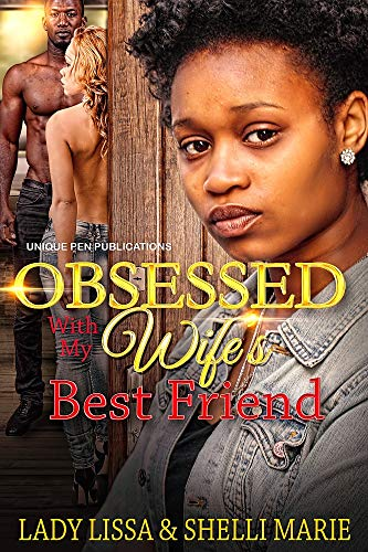 ced3f31369f95 Obsessed with my Wife's Best Friend - Kindle edition by Lady Lissa ...