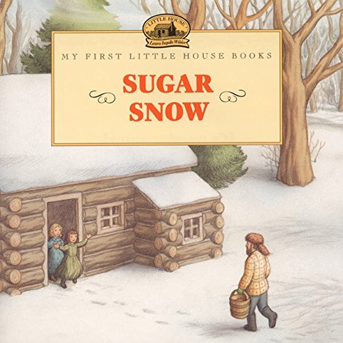 - Sugar Snow (Little House Picture Book)