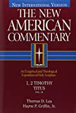 1, 2 Timothy, Titus: An Exegetical and Theological Exposition of Holy Scripture (The New American Commentary)