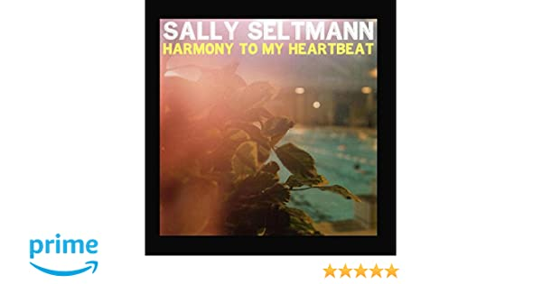 harmony to my heartbeat sally seltmann free mp3