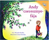 Andy cseresznyefaja | Andy's Cherry Tree (Hungarian Edition)